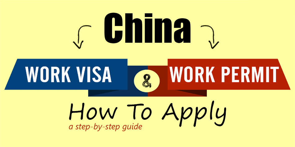 How to Apply for a China (Z) Visa and Work Permit