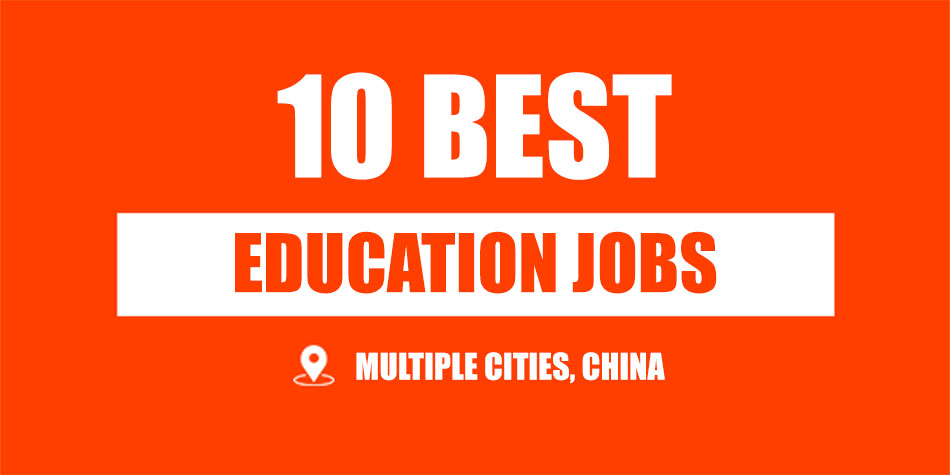 [2019 Fall] 10 High Paying Education Jobs in China Hiring Now